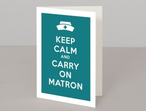 Keep Calm and Carry On Matron A5 Greetings Card