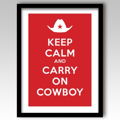 Keep Calm and Carry On Cowboy Art Print