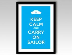 Keep Calm and Carry On Sailor Art Print