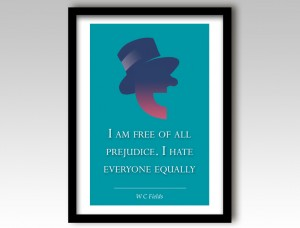 W C Fields Quote Art Print
