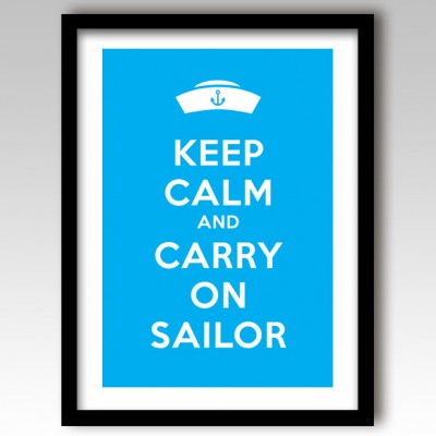 Keep Calm and Carry On Sailor Art Print